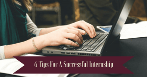 6 Internship Tips