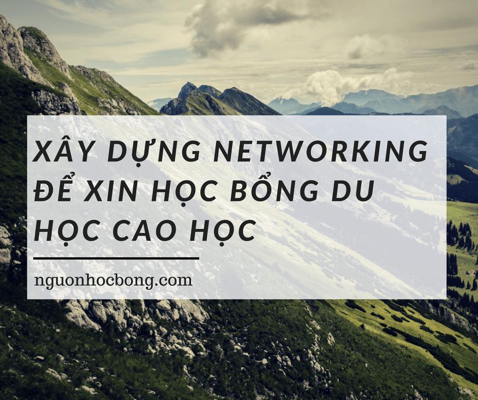 xay-dung-networking-de-xin-hoc-bong-du-hoc-cao-hoc